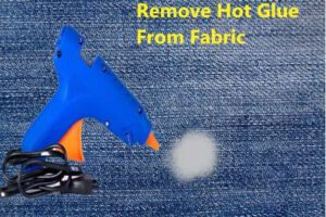 remove hot glue from fabric