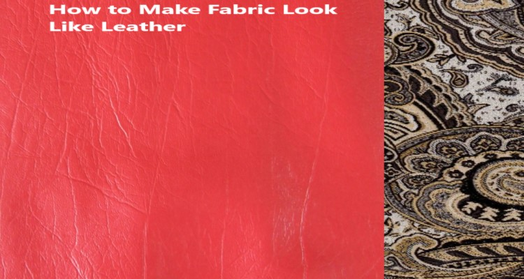 How to Make Fabric Look Like Leather