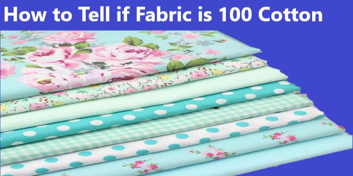How to Tell if Fabric is 100 Cotton