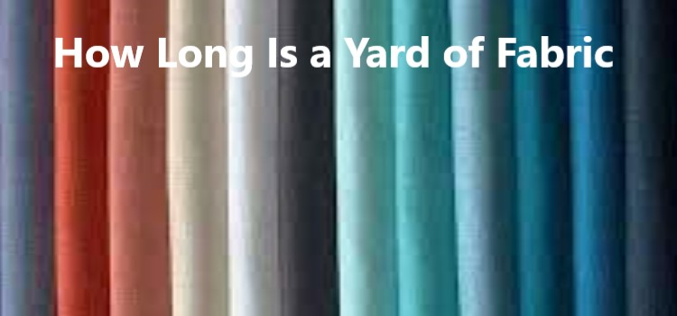 How Long Is a Yard of Fabric