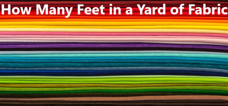 How Many Feet in a Yard of Fabric