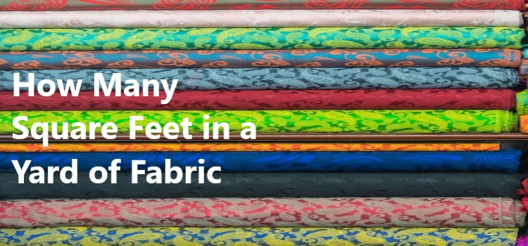 How Many Square Feet in a Yard of Fabric