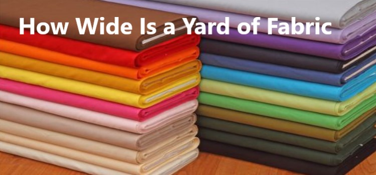 How Wide Is a Yard of Fabric