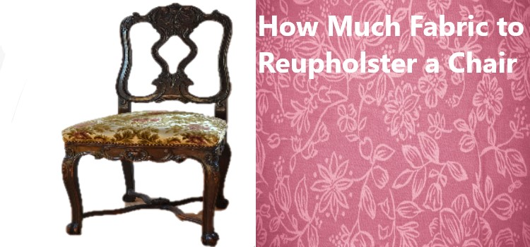 How Much Fabric To Reupholster A Chair, How Much Fabric To Reupholster A Chair