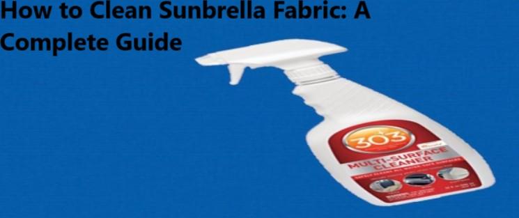 How to Clean Sunbrella Fabric
