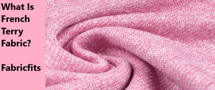 What Is French Terry Fabric